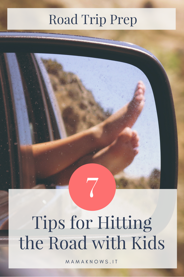 Road Trip Prep 7 Tips for Hitting the Road with Kids.png