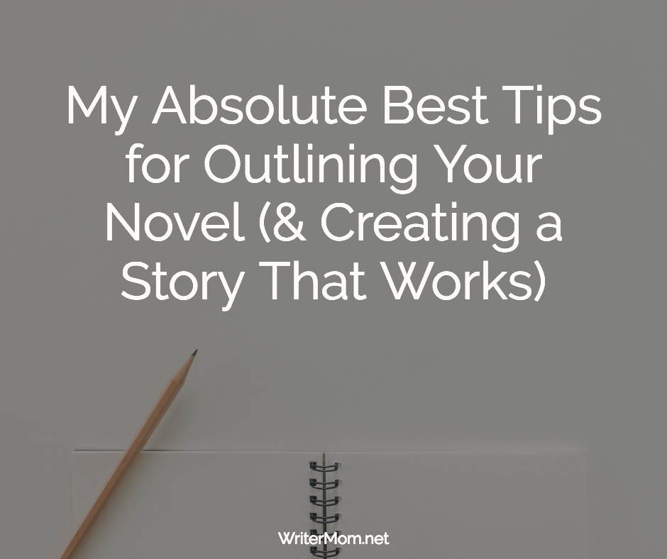 my absolute best tip for outlining your novel blog post image.jpg