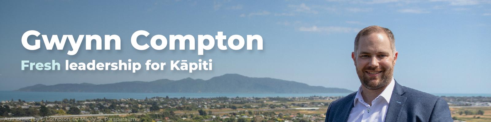 Gwynn Compton Fresh Leadership for Kapiti Banner.png