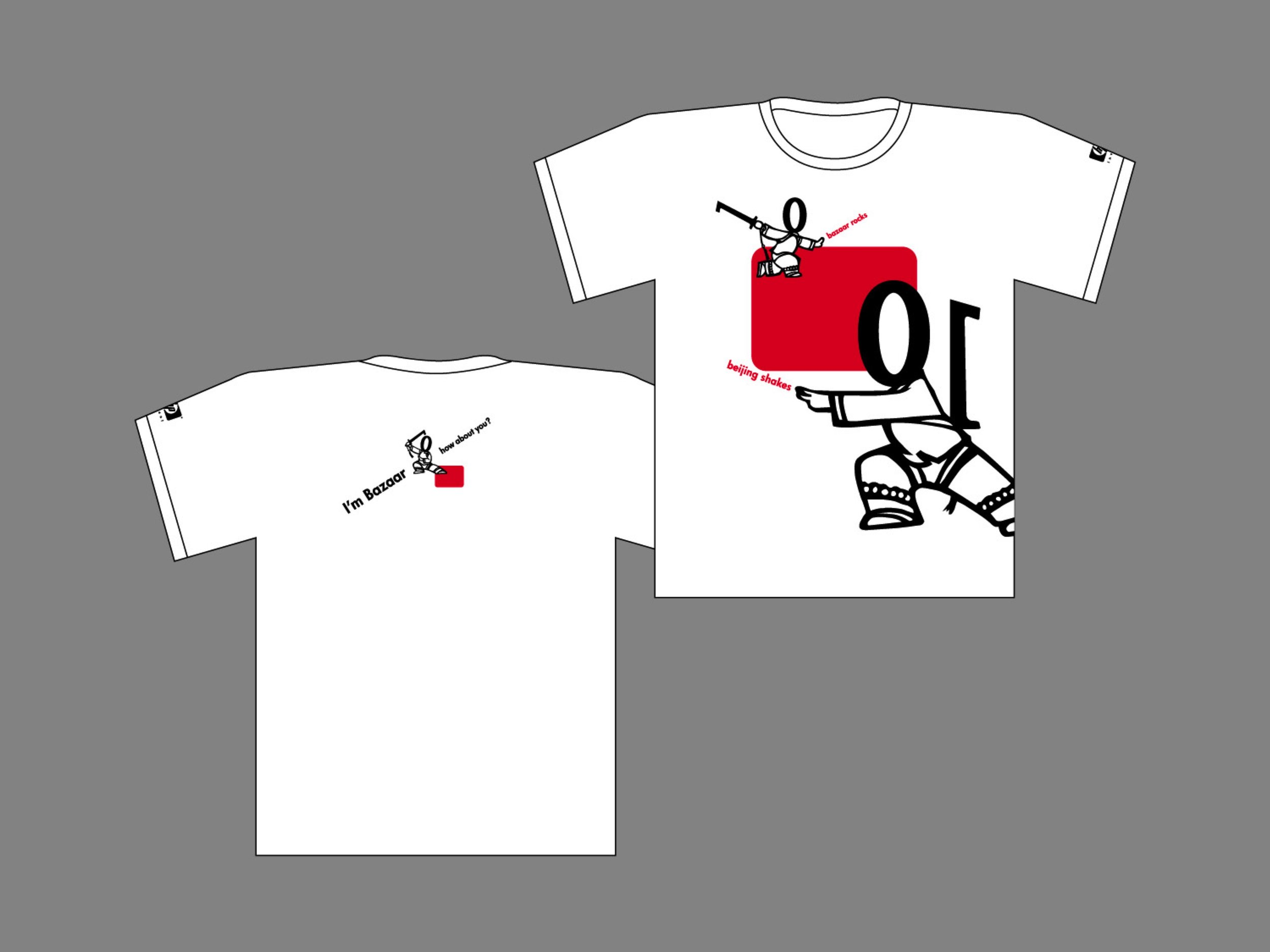 T-shirts for participants.  FRONT : 'bazaar rocks, beijing shakes'  BACK : 'I am Bazaar. how about you?'
