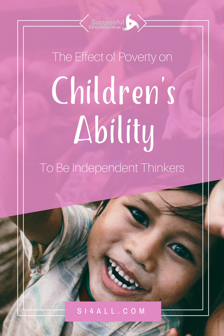 The Effects of Poverty on Children's Ability to be Independent Thinkers.png