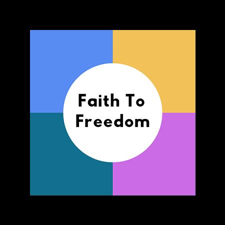Faith to Freedom -