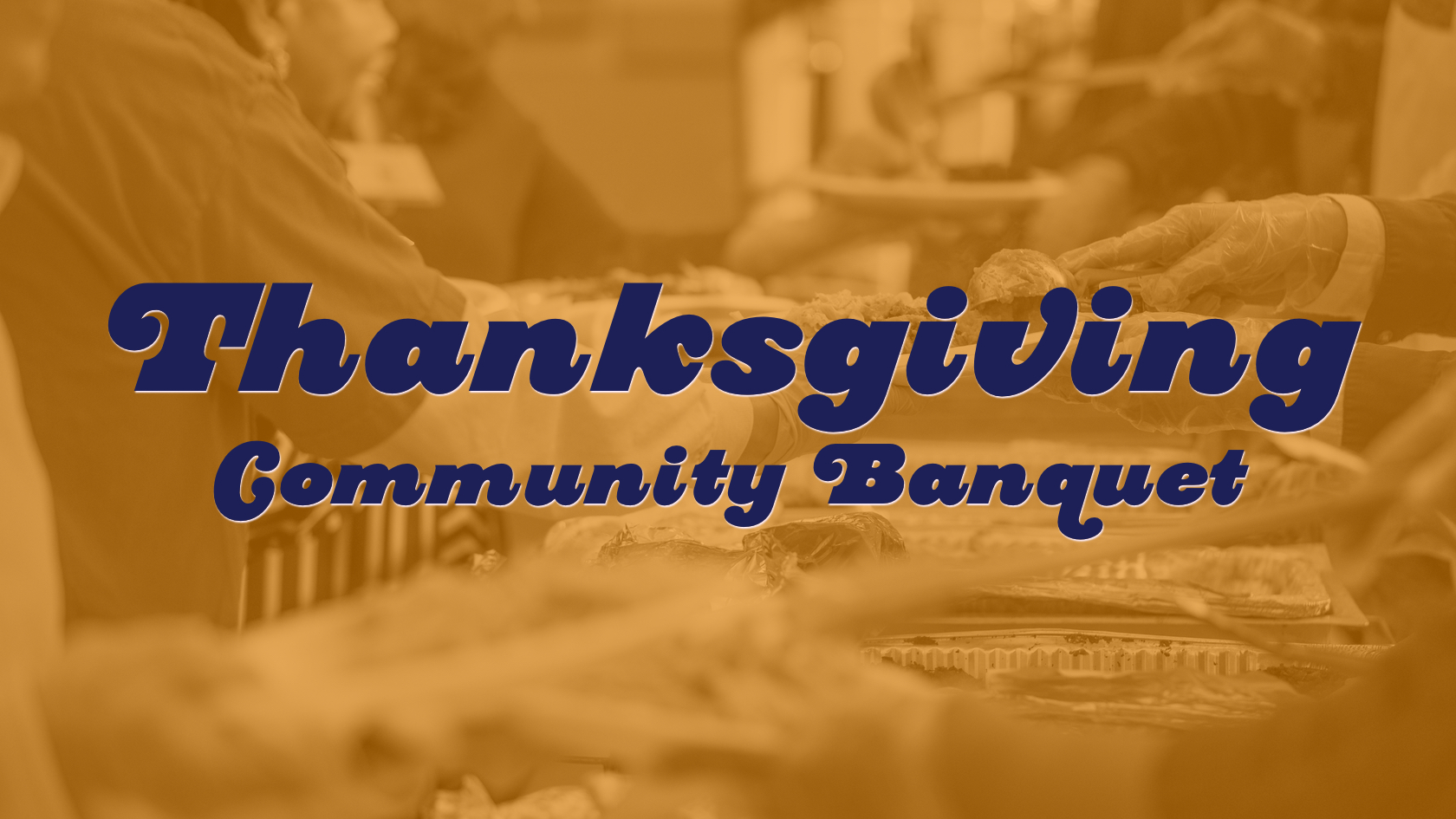 2017.11.23 Thanksgiving Community Banquet Header.jpg