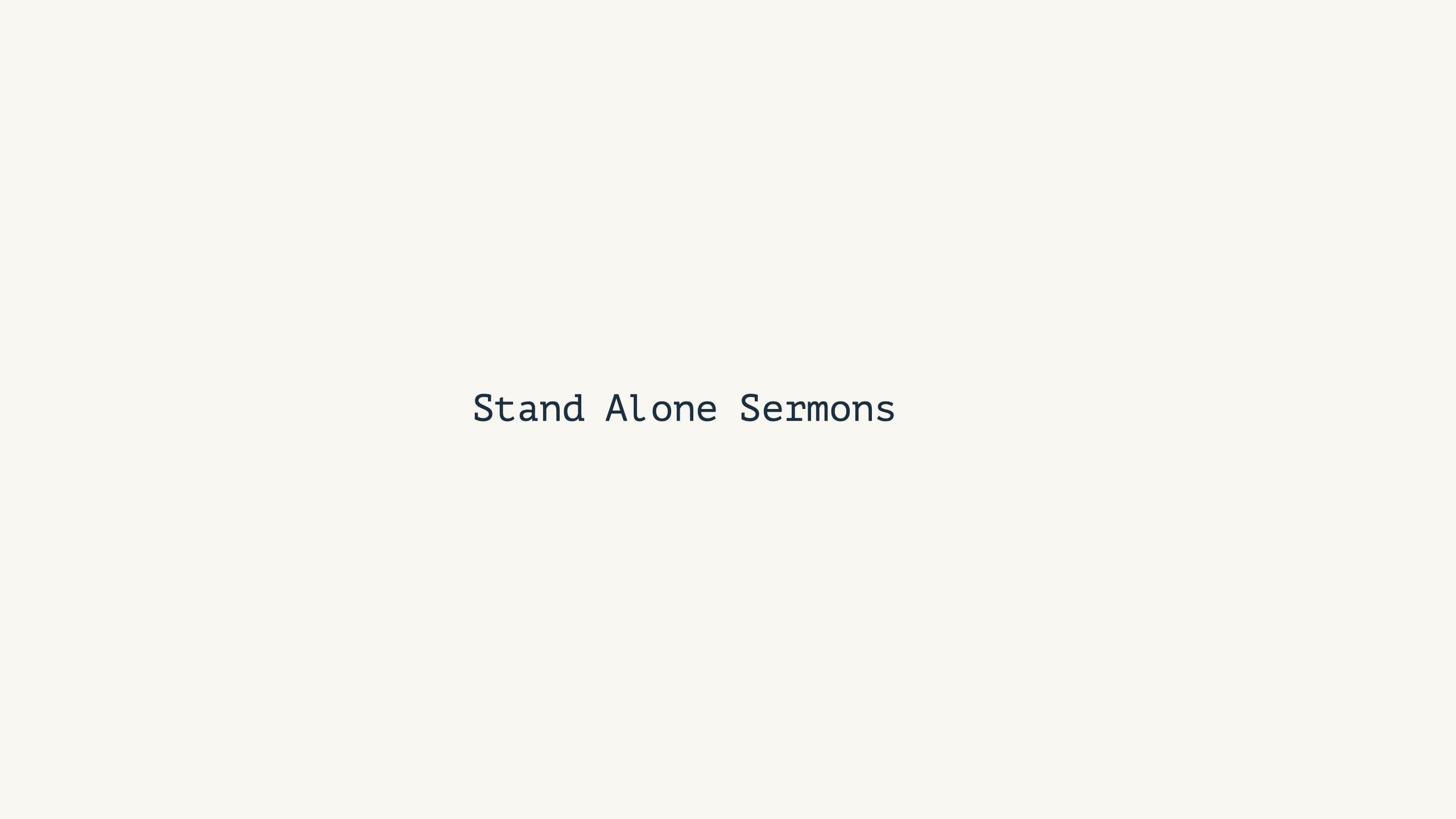 Stand Alone Sermons -
