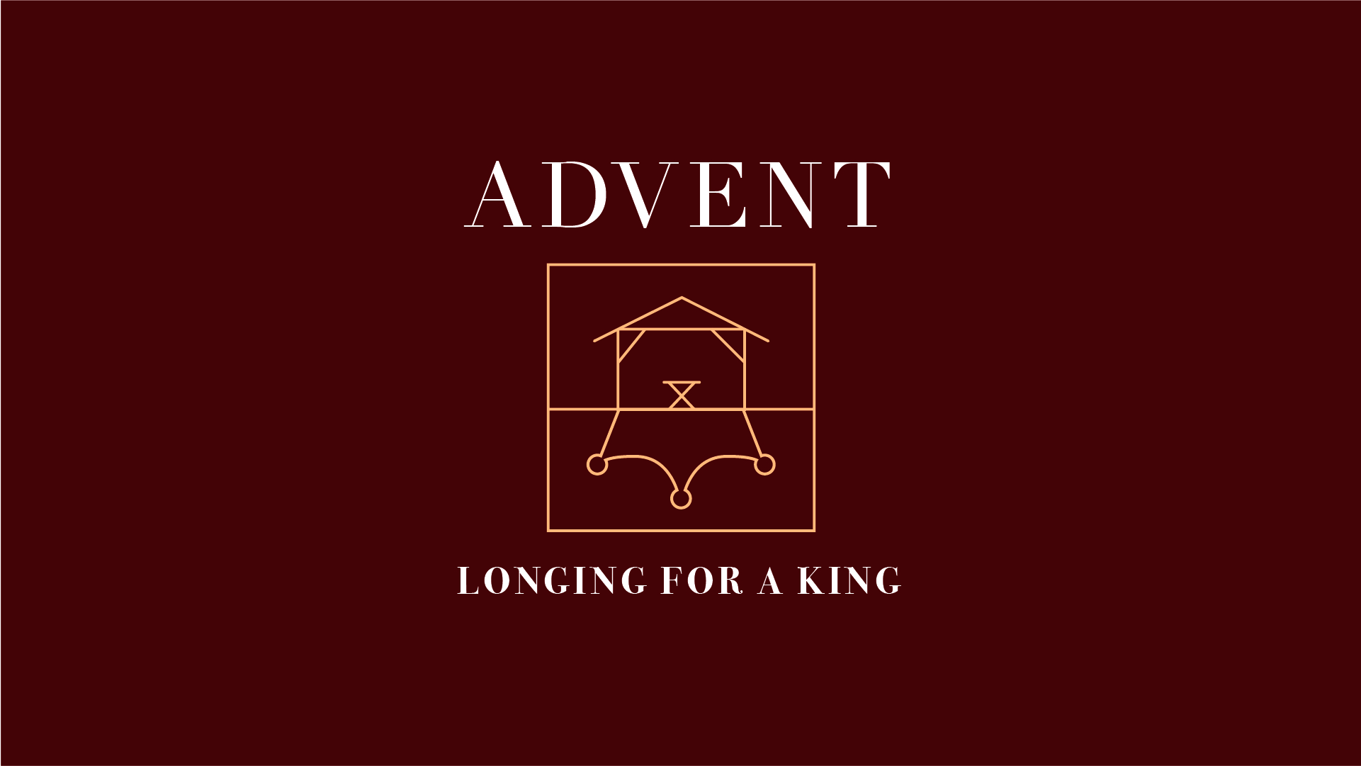 Advent 2018 - Longing for a King