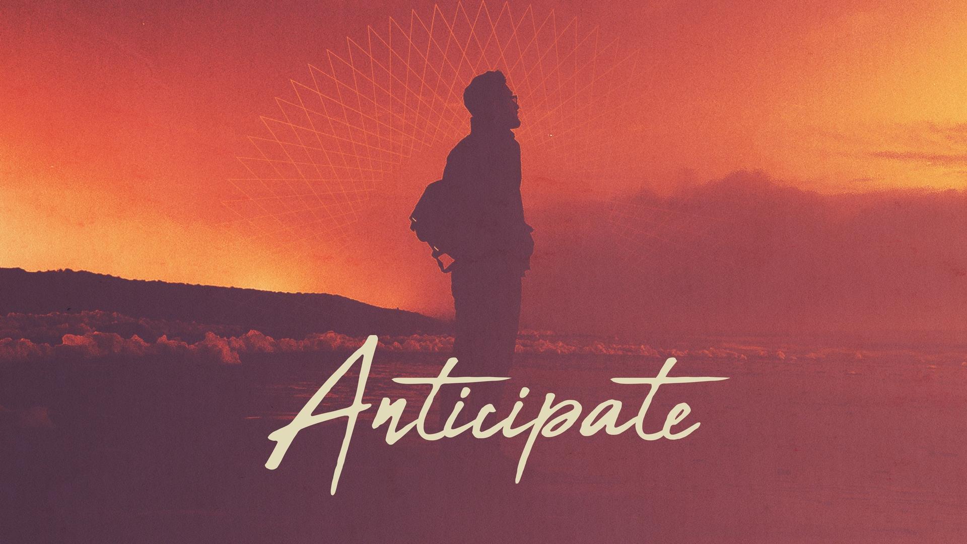 Anticipate (1).jpg