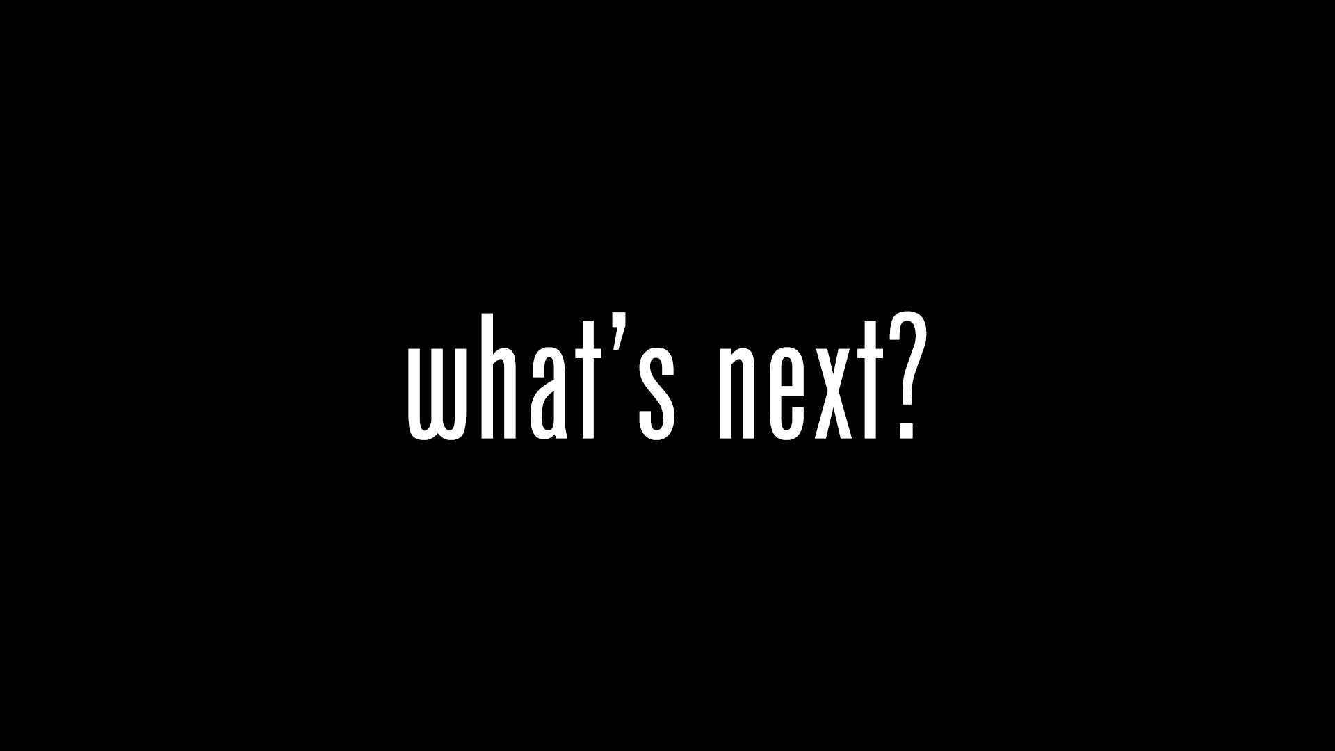 whats-next_1920x1080.jpg