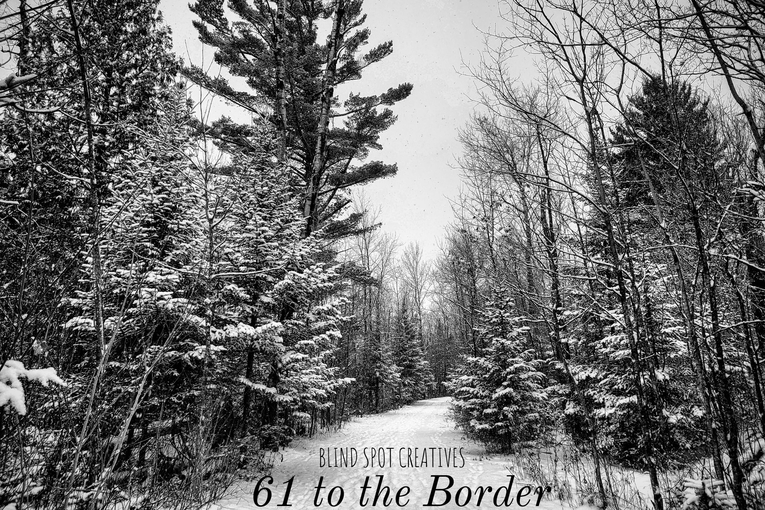 Blind Spot Creatives - 61 to the Border - Alyssa Johnson - Poem