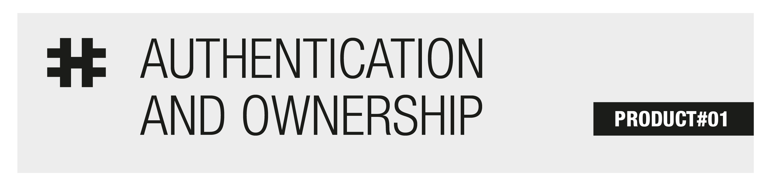Go to PRODUCT#01 Authentication of ownership