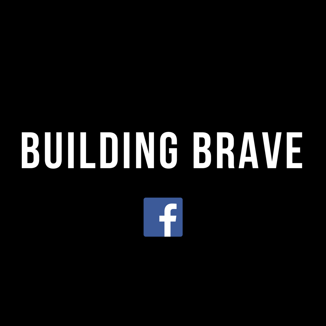 BUILDING BRAVE FACEBOOK GROUP