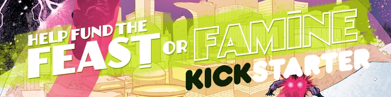 Kickstarter Campaign - Feast or Famine