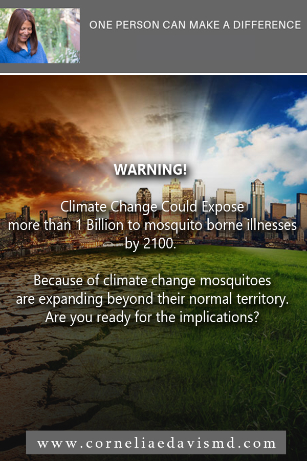 Warning! Climate Change could expose you to mosquito borne illnesses!        Read more:  https://www.wtnh.com/news/health/study-climate-change-could-expose-more-than-1-billion-to-mosquito-borne-illnesses-by-2100/1890166918   Subscribe to our mailing list to receive updates from Dr. Cornelia Davis herself:  eepurl.com/cZ6kCP