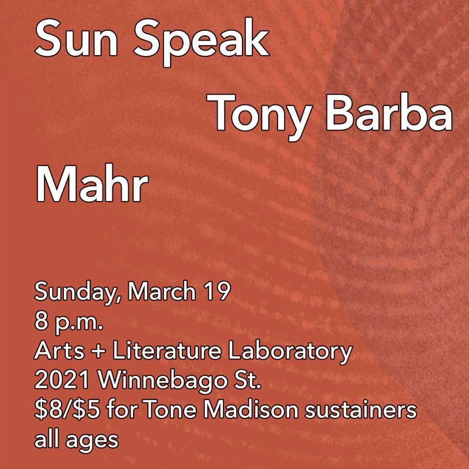 3/19/2017: Sun Speak, Tony Barba, Mahr