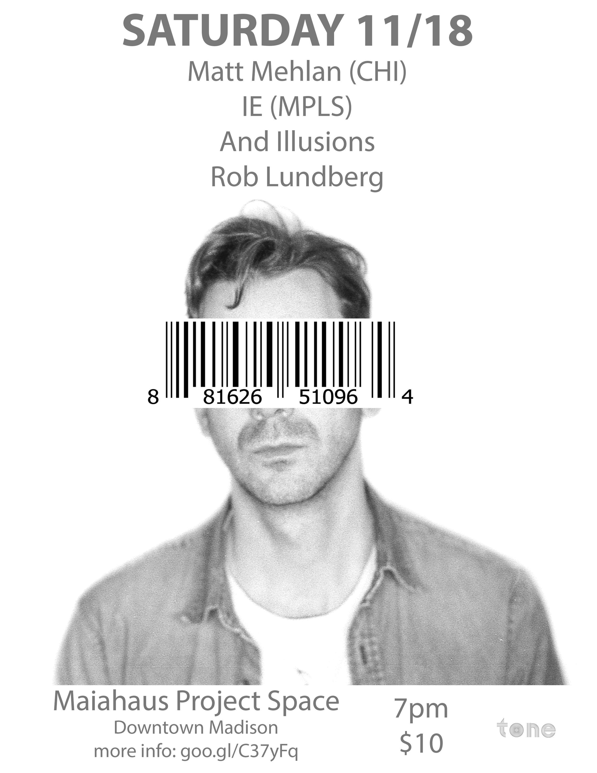 11/18/2017: Matt Mehlan, IE, And Illusions, Rob Lundberg