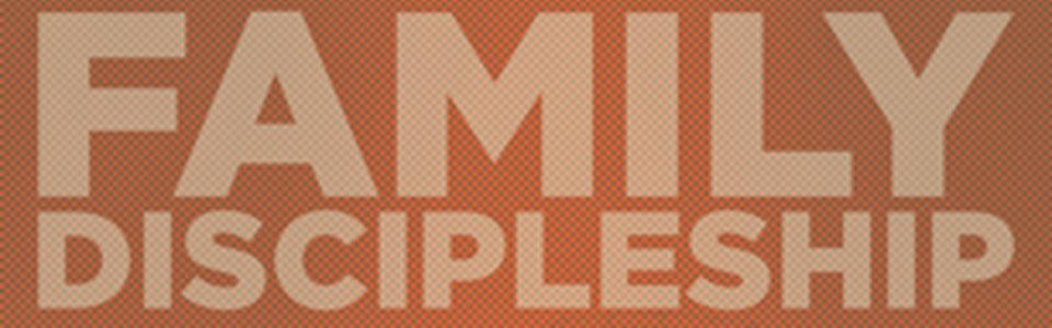 c2f8652558d76b86-family_discipleship-webheader.jpg