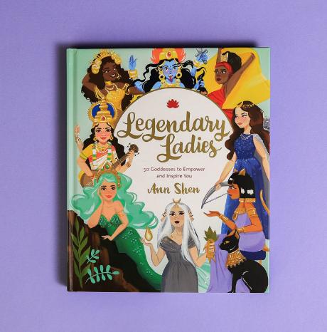 Legendary Ladies: 50 Goddesses to Empower
