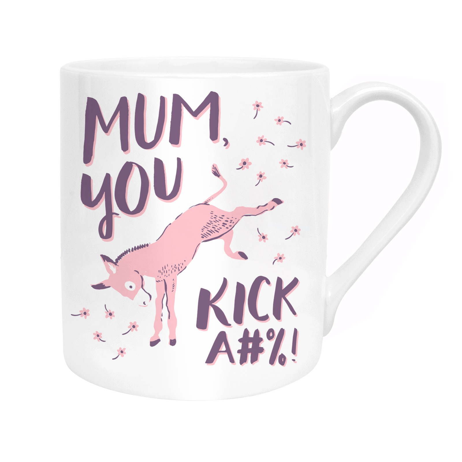 MUM, YOU KICK ASS MUG - Wanna tell your mum that she's amazing and kicks major butt? 'Cos she does - all day, erry day. This mug from Hello!Lucky is the perfect way to send out that message.