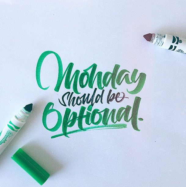 Monday should be optional calligraphy crayola