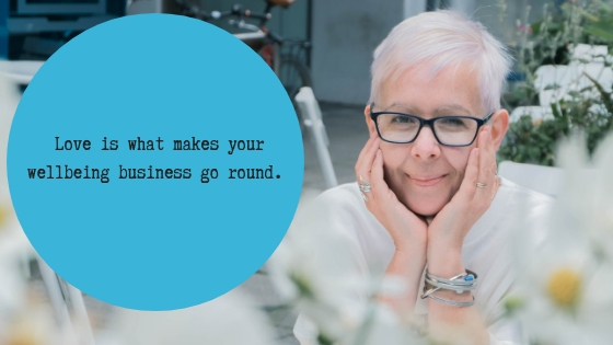 Love is what makes your wellbeing business go round- Helen Pinnock