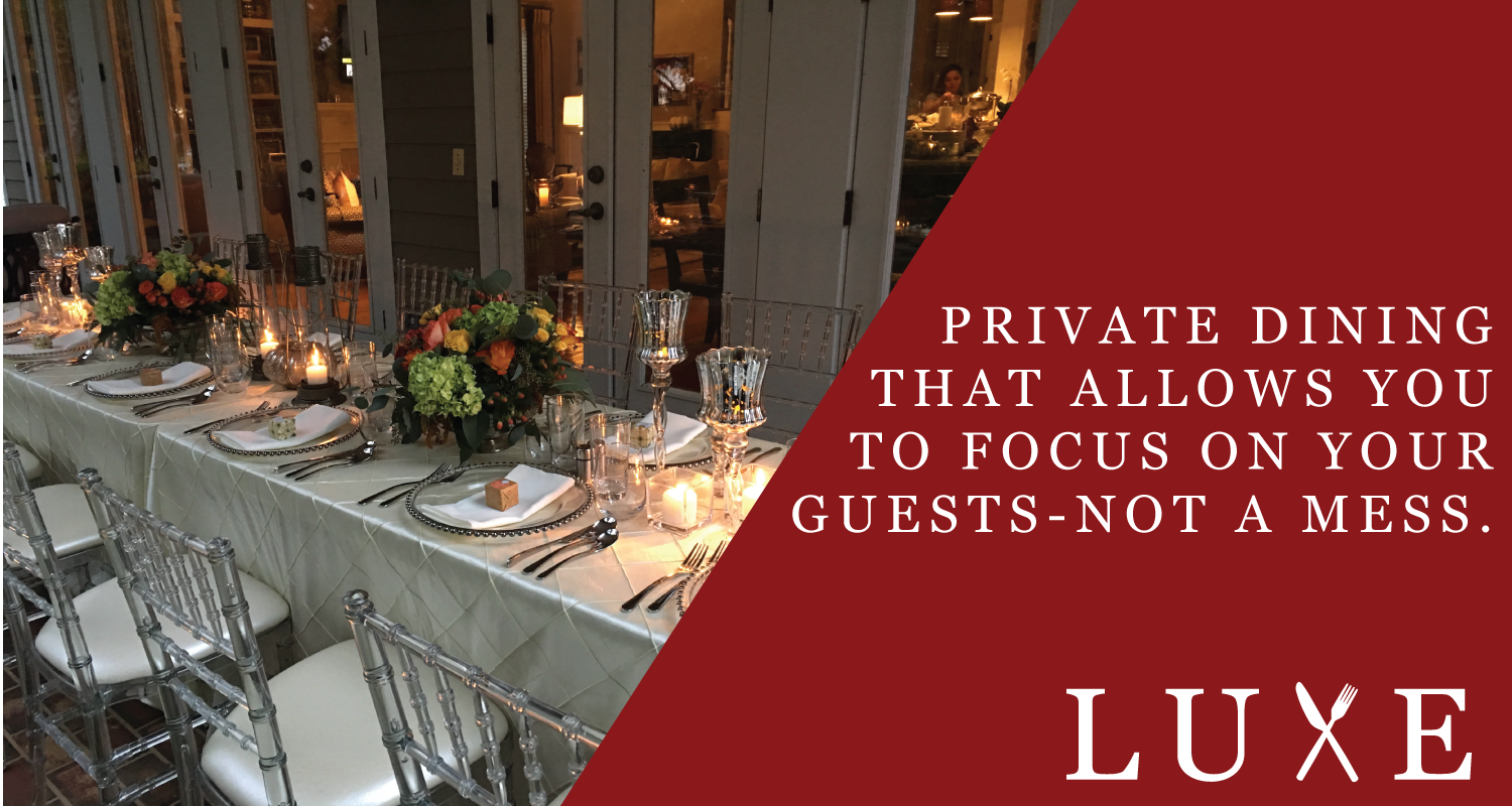 LUXE Catering Tallahassee Private Dining