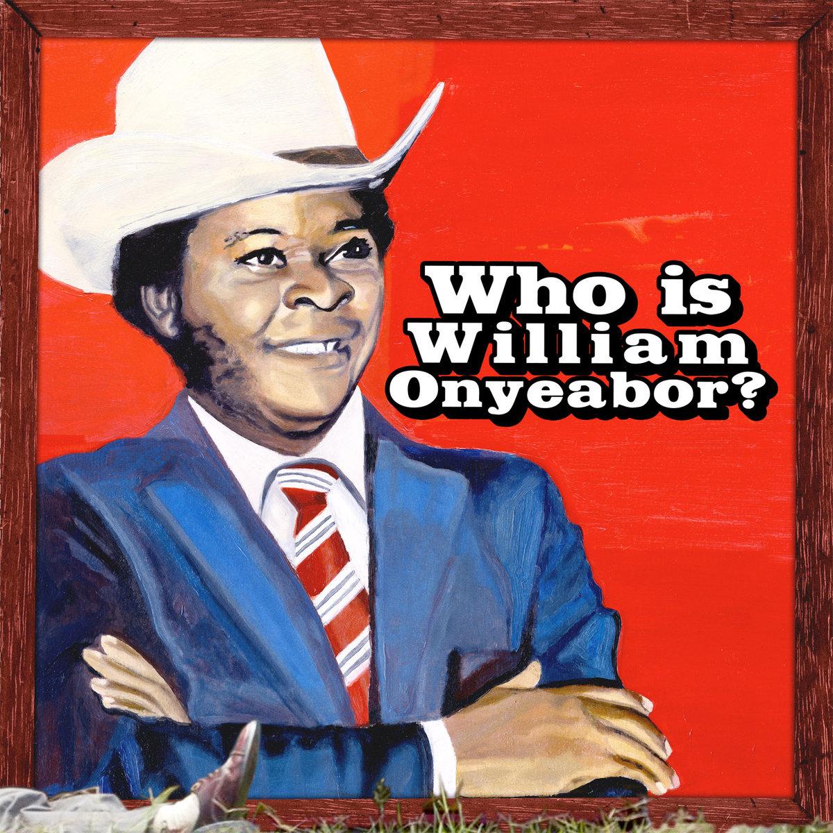 Who is William Onyeabor?  Luaka Bop (2013)