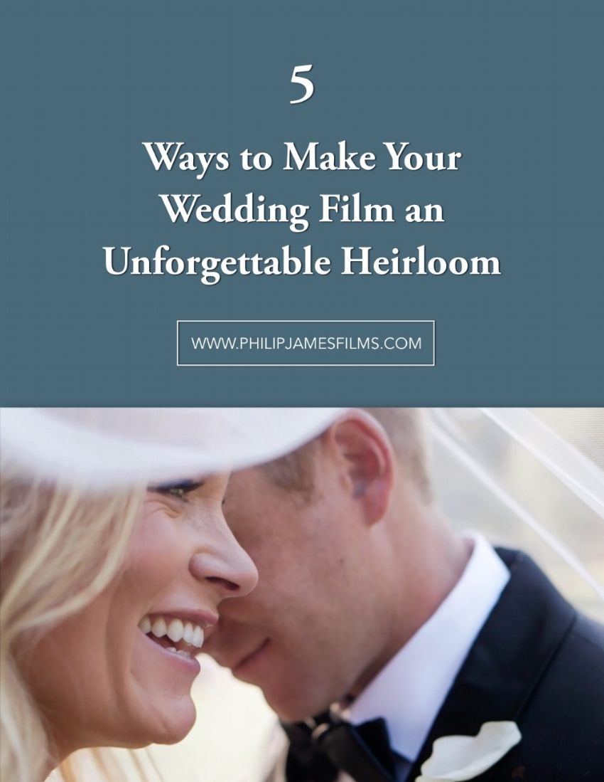 5 Ways To Make Your Wedding Film and Unforgettable Heirloom (1).jpg