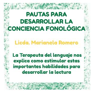 La experta Terapeuta de Lenguage, Licda Marianela Romero, nos recomienda a estimular los niños su conciencia Fonológica para prepararlos en su proceso de lecto-escritura .