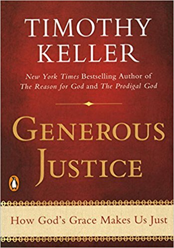 Generous Justice: How God's Grace Makes Us Just, by Timothy Keller