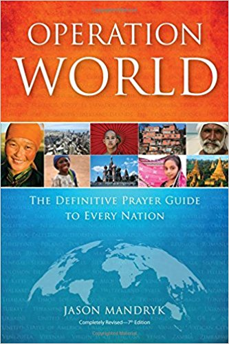Operation World: The Definitive Prayer Guide to Every Nation, by Jason Mandyrk