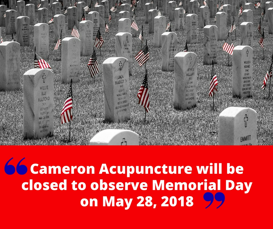 Cameron Acupuncture will be closed to observe Memorial Day.jpg