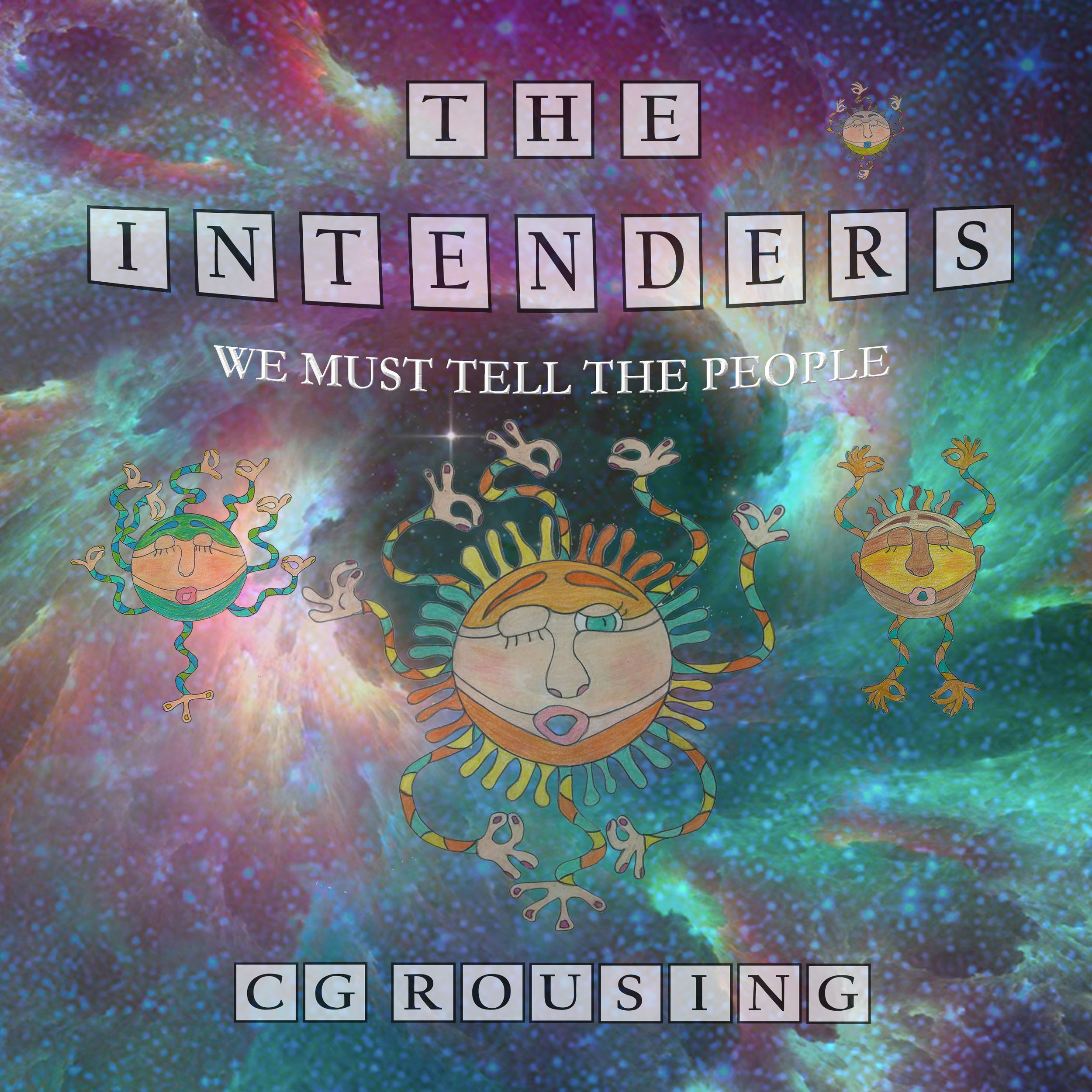 THE INTENDERS - WE MUST TELL THE PEOPLE by C.G. Rousing - Local Author Cover Image.jpg