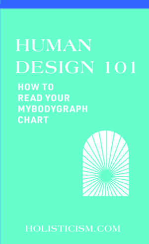 Human Design: How to Learn About Your BodyGraph Chart