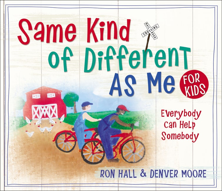Buy the children's version of,  Same Kind of Different as Me