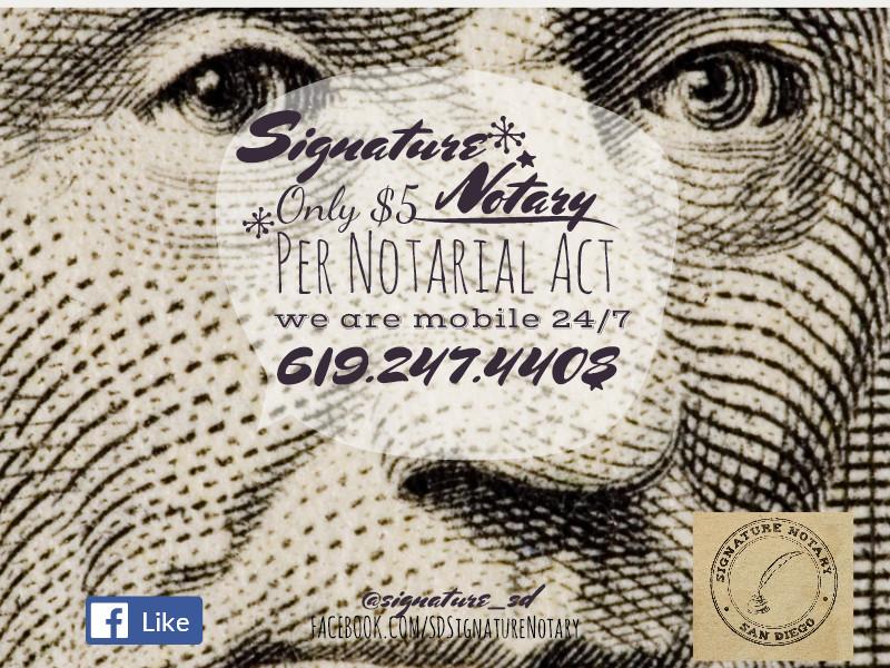 Signature Notary San Diego $5 per signature.