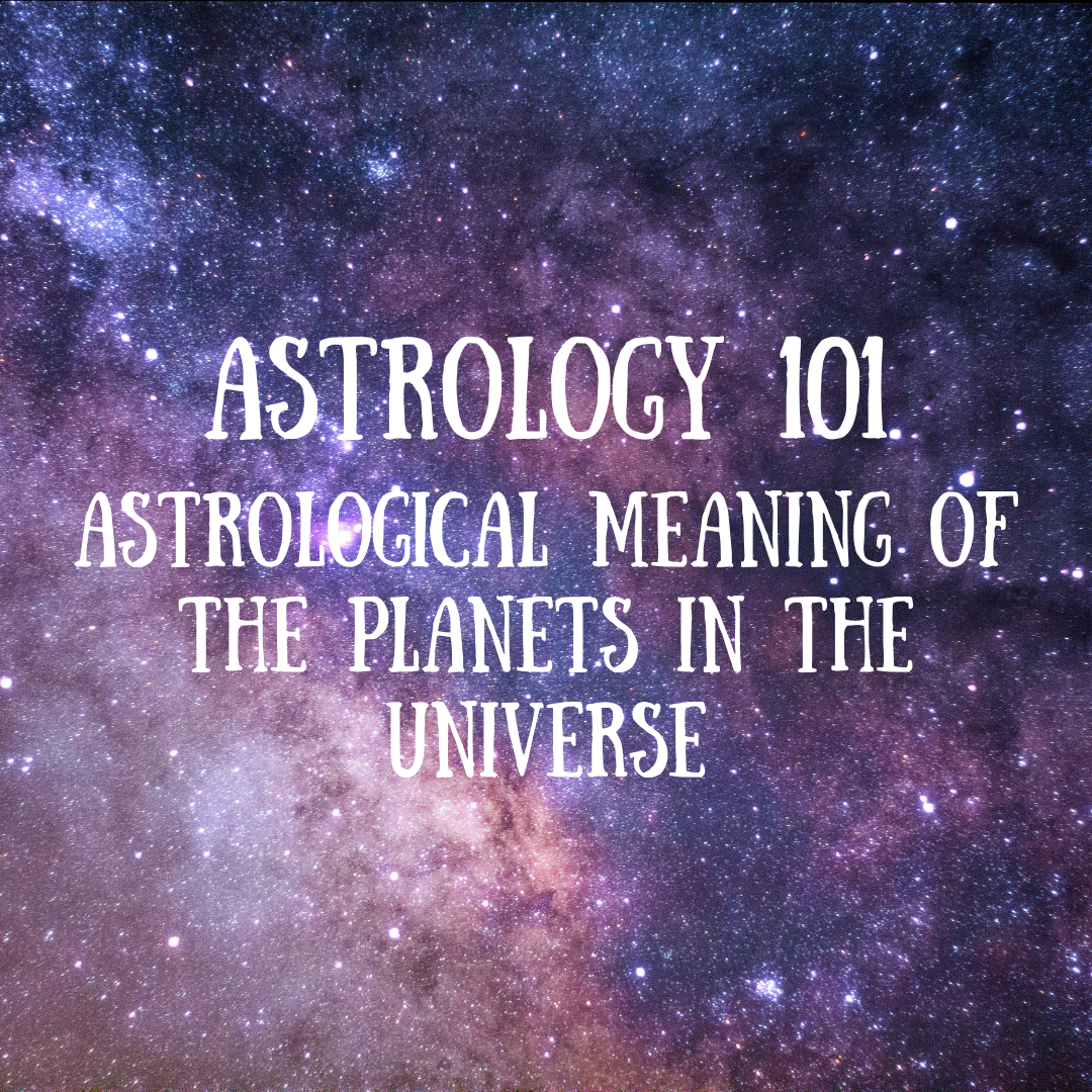 Astrology 101 - Astrological Meaning of the Planets in the Universe __ IG_FB.png