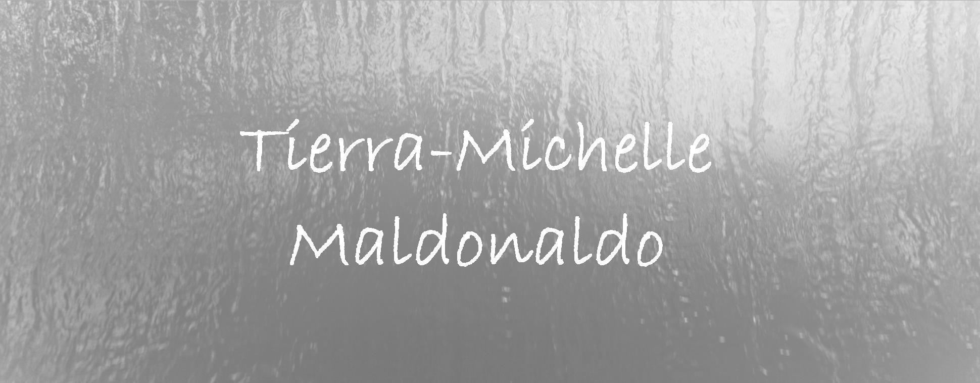 Tierra Michelle Maldonaldo.jpg