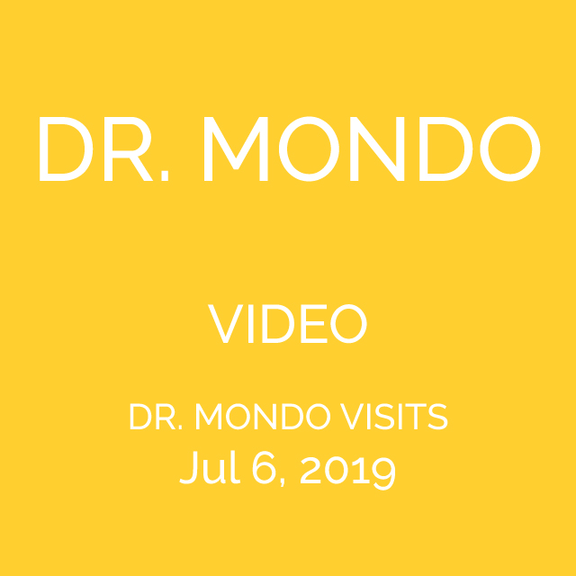 DR. MONDO VISITS