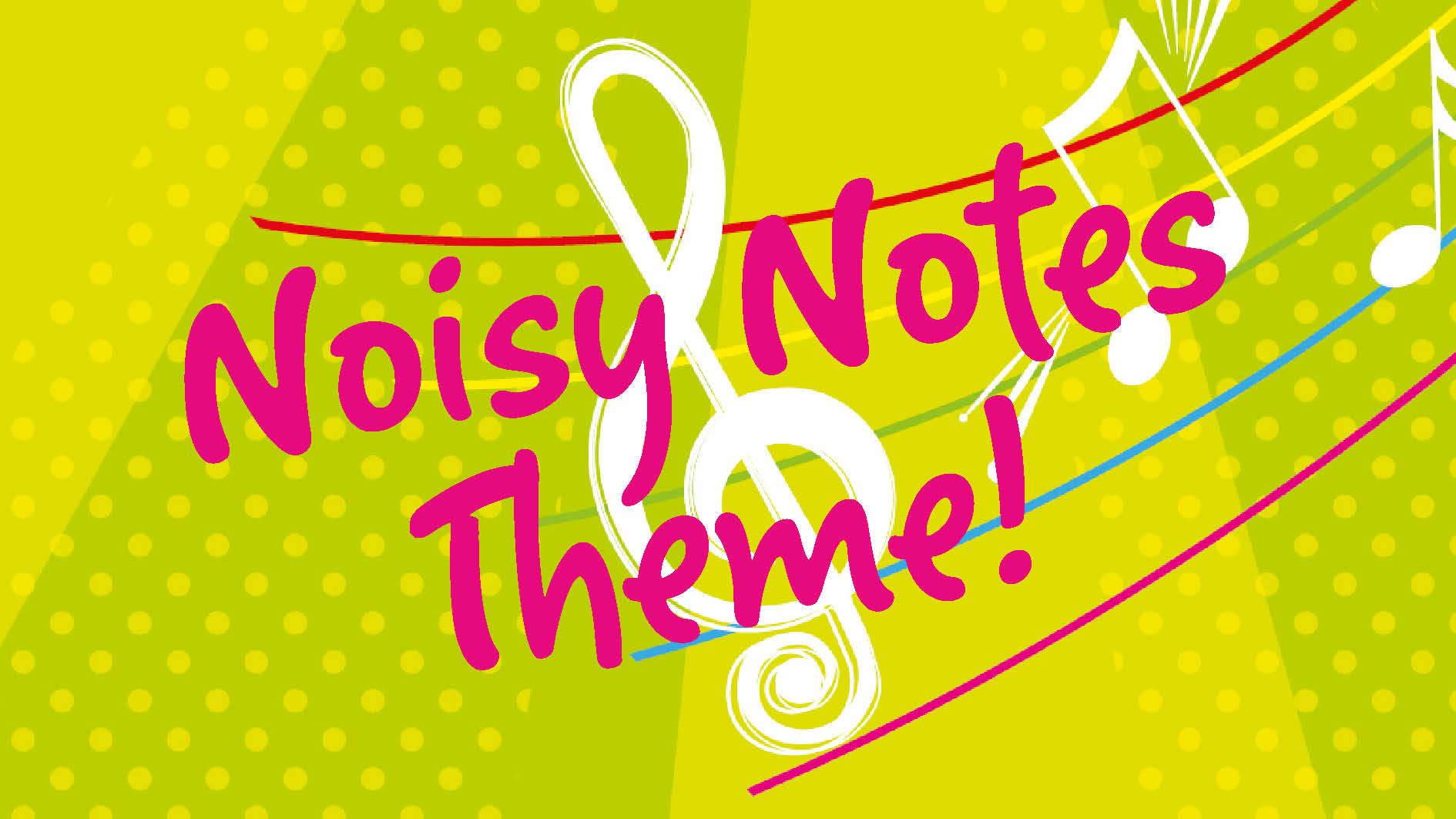 Noisy Notes Theme.jpg