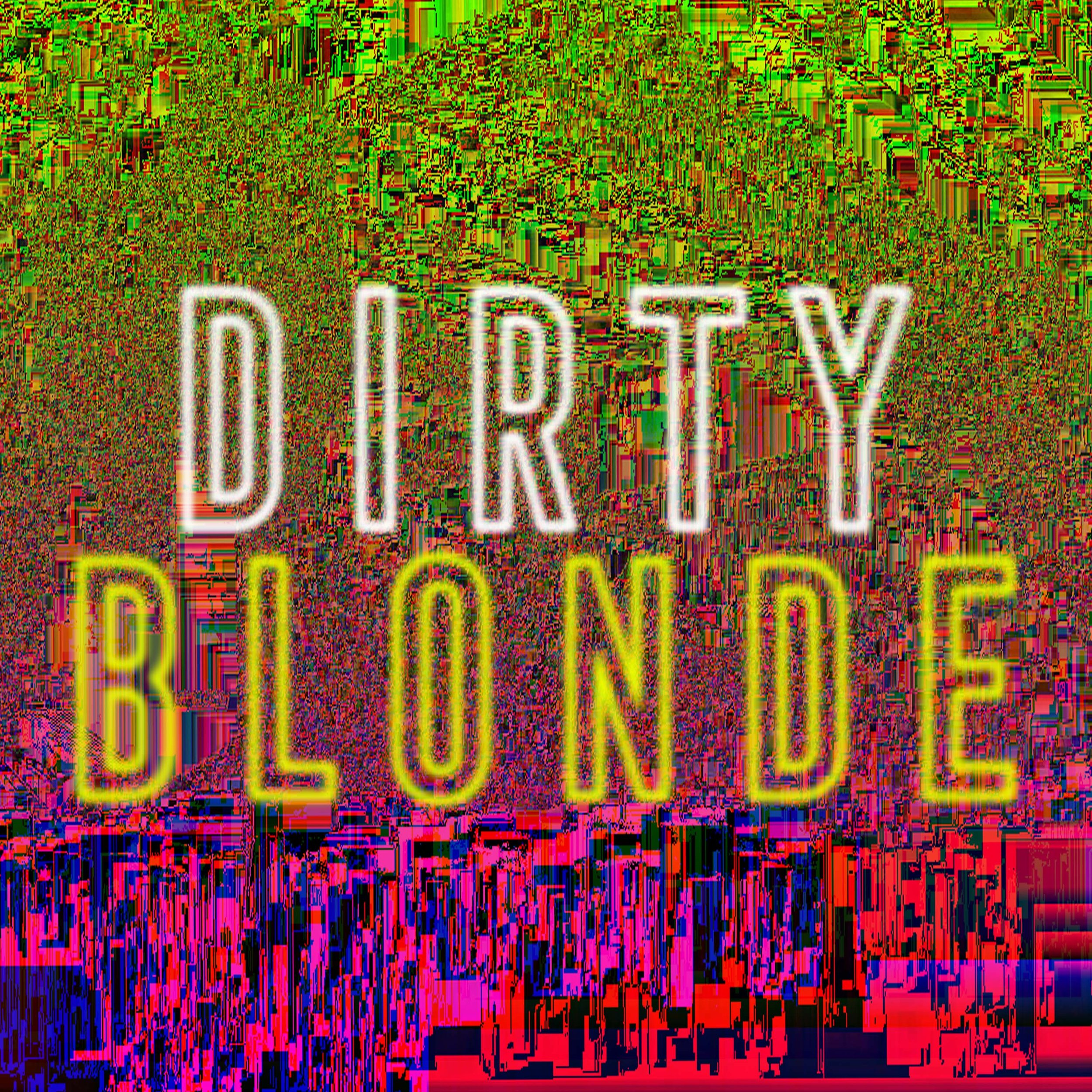 DirtyBlonde_Glitch1.jpg