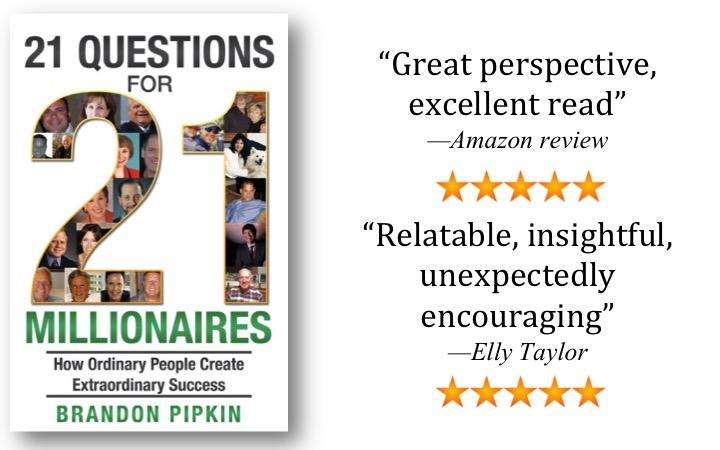 21 Questions for 21 Millionaires Brandon Pipkin Social Researcher
