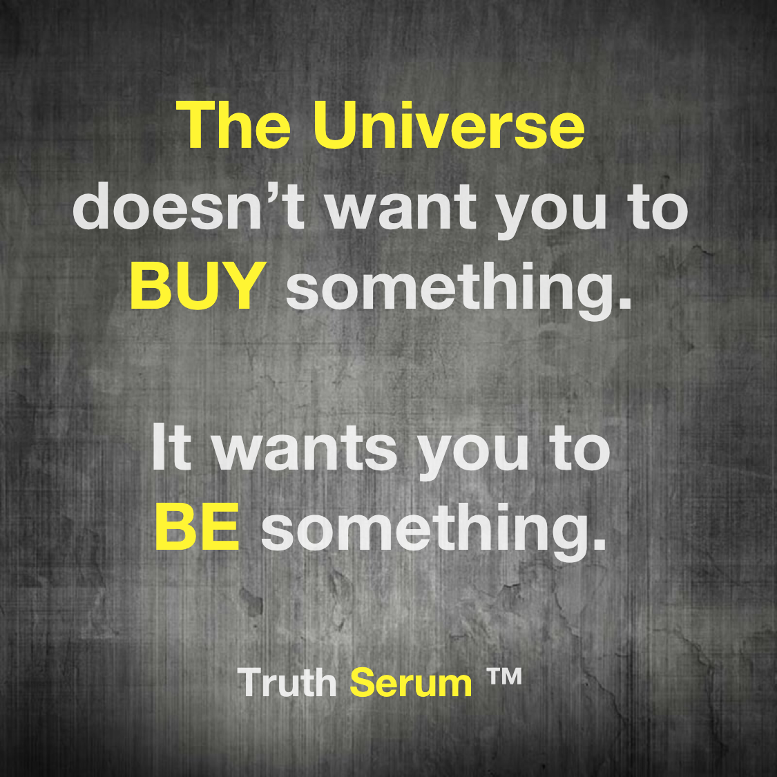 Don't Buy Something. Be Something.