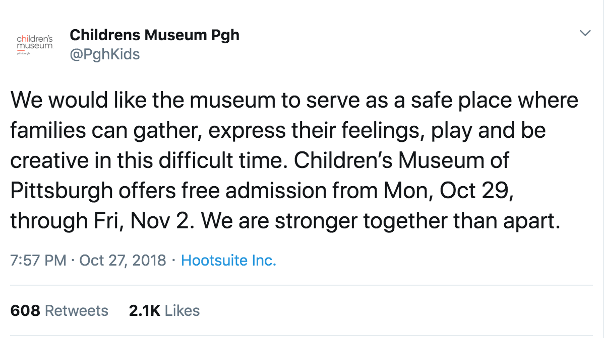 """[Image description: screenshot of a Tweet from the Children's Museum of Pittsburgh that reads """"We would like the museum to serve as a safe place where families can gather, express their feelings, play and be creative in this difficult time. Children's Museum of Pittsburgh offers free admission from Mon, Oct 29, through Fri, Nov 2. We are stronger together than apart.]"""