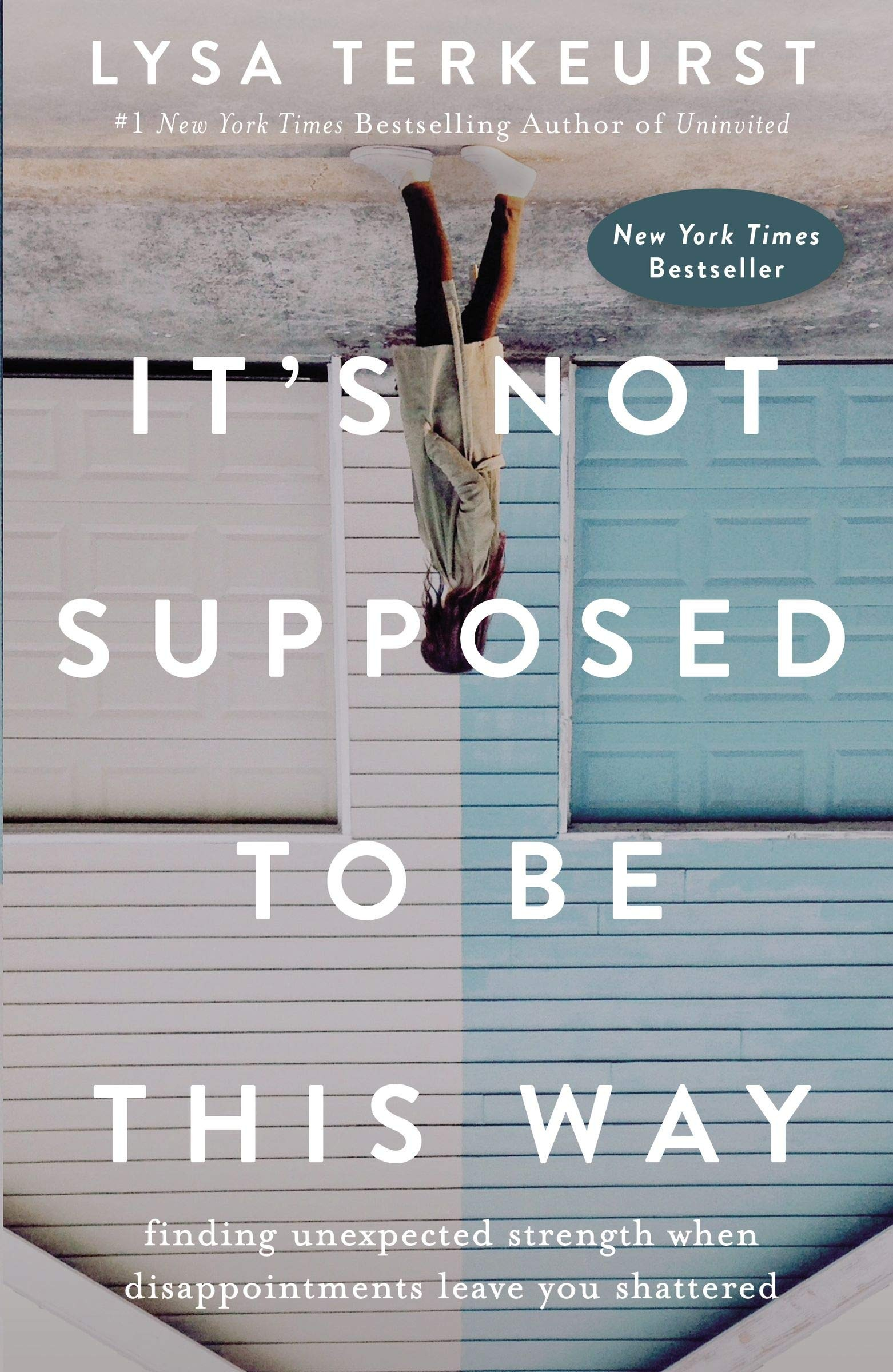Its Not Supposed to Be This Way by Lysa TerKeurst