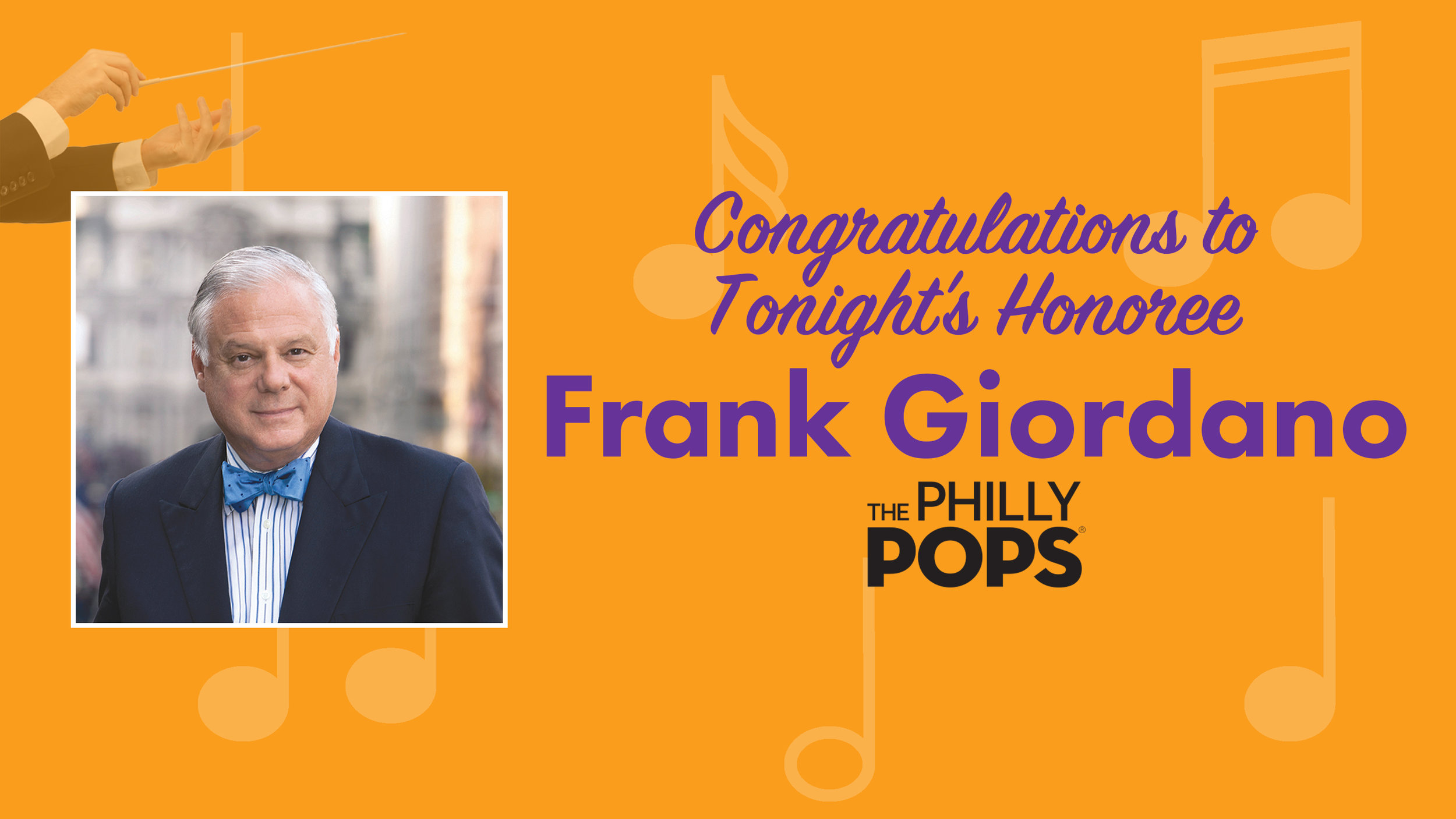 Congratulations Slide for 26GPALA Event Presentation  (Frank Giordano's photo provided by The Philly Pops. The Philly Pops Logo is under copyright by The Philly Pops & Encore Series, Inc.)