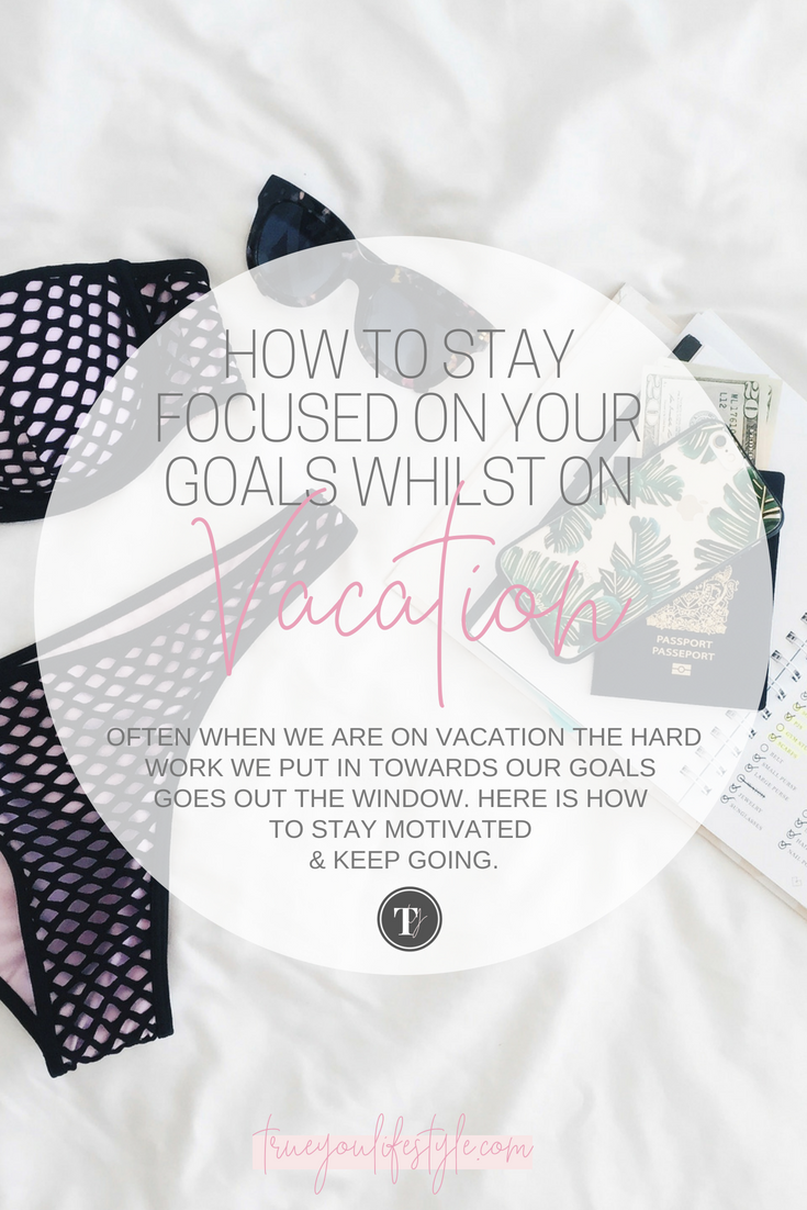 stay focused on goals whilst on vacation (2).png