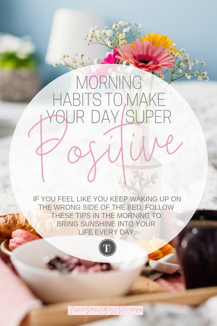 Morning habits to make your day super positive