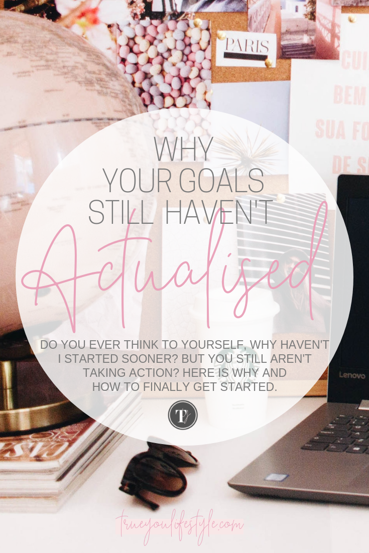 Why Your Goals Still Haven't Actualised