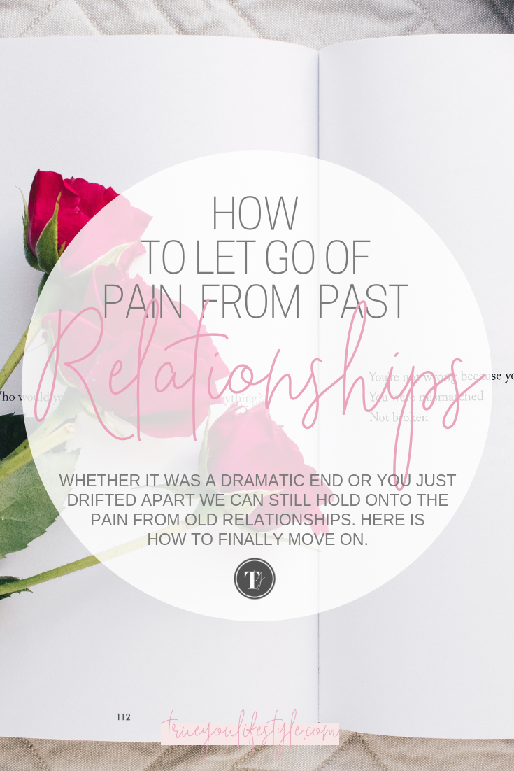 How To Let Go of Pain from Past Relationships