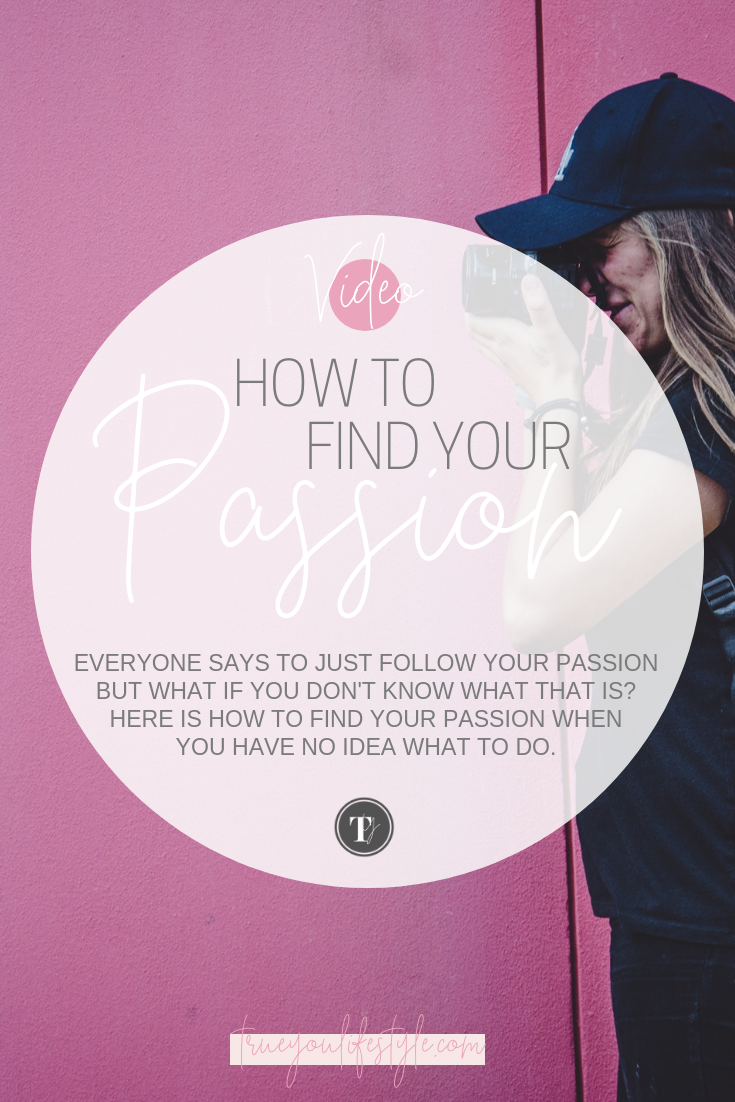 How To Find Your Passion when you don't know what to do - Youtube Video