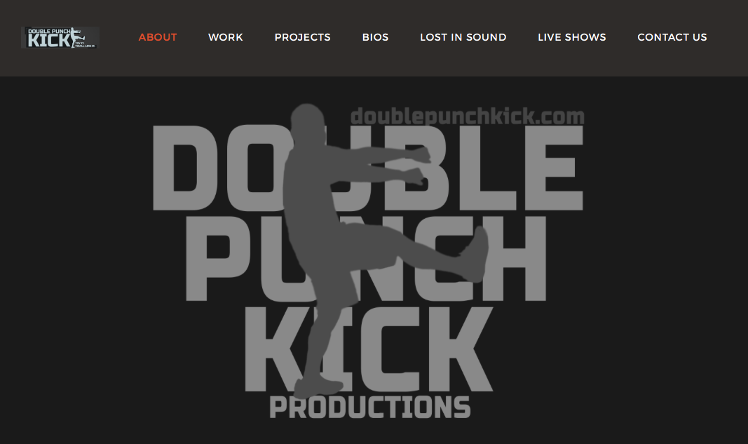 Double Punch Kick Productions - Double Punch Kick Productions is based out of Austin, TX. We specialize in everything entertaining. All Radio, Television, and Film projects are welcome!